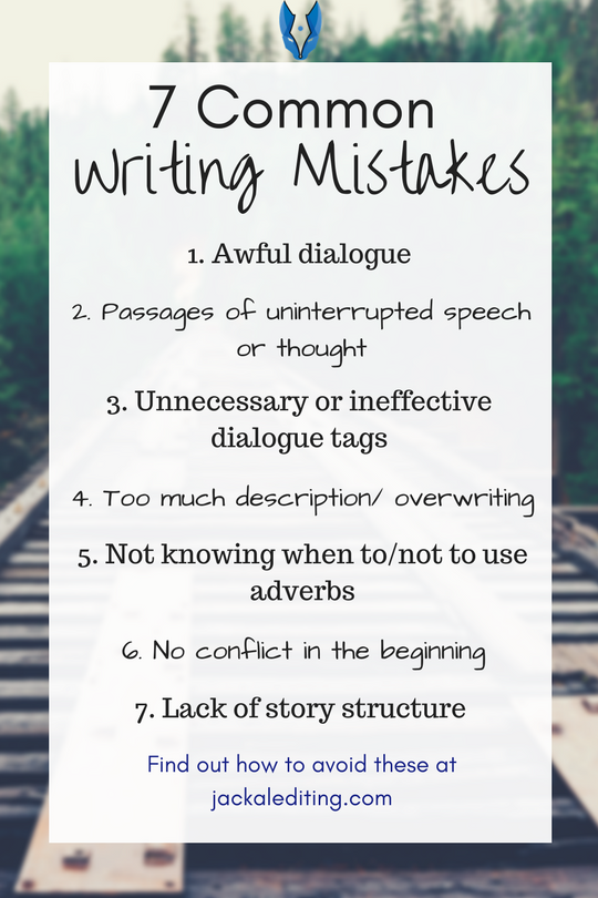 7 Common Fiction Writing Mistakes (And How to Avoid Them) | These 7 mistakes could be the difference between readers loving your book and hating it. BONUS: 7 ways to avoid these mistakes at jackalediting.com. A must read for writers who want to improve the quality of their stories and write great books.