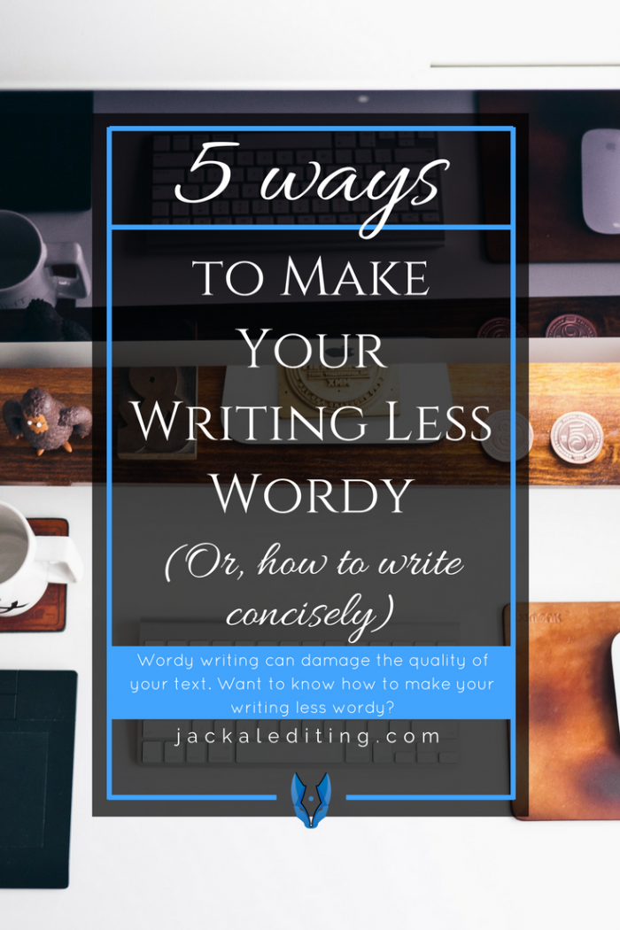 5 Ways to Write Concisely | Wordy writing uses more words than necessary to make a point and can damage the quality of your text. Visit jackalediting.com for great writing tips to keep your readers engaged.