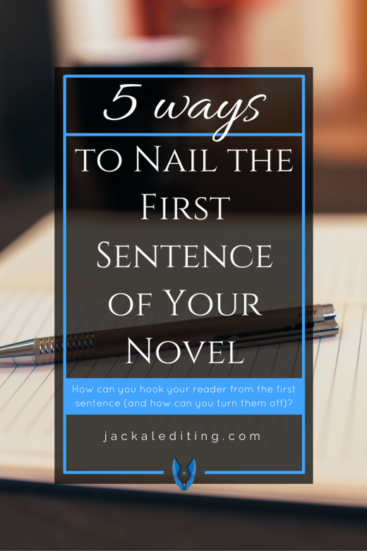 5 Ways to Nail the First Sentence of Your Novel (And 5 Ways Not To) | Great tips for writing a first sentence that has an impact and avoid turning your reader away. A must read for writers who want to hook their readers with the first sentence.