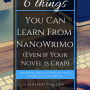 6 Things You Can Learn From NaNoWriMo (Even If Your Novel Is Crap)