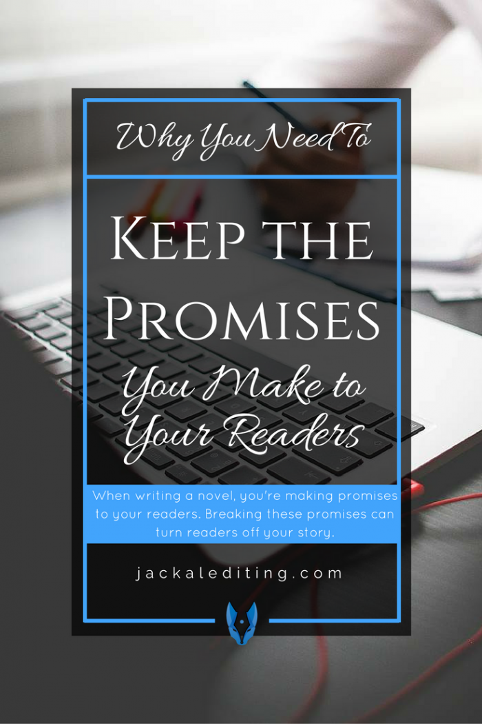 Why You Need to Keep the Promises You Make to Your Readers | Advice about making promises to your readers, and why you need to keep them to avoid turning readers off your book. A must read for writers who want to keep their readers engaged.