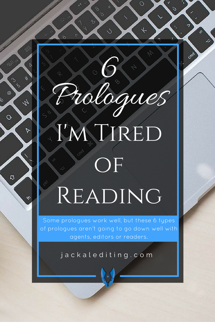 6 Prologues I'm Tired of Reading | Tips for writers from a freelance book editor on prologues, and why you should avoid them. A must read for writers who use prologues.