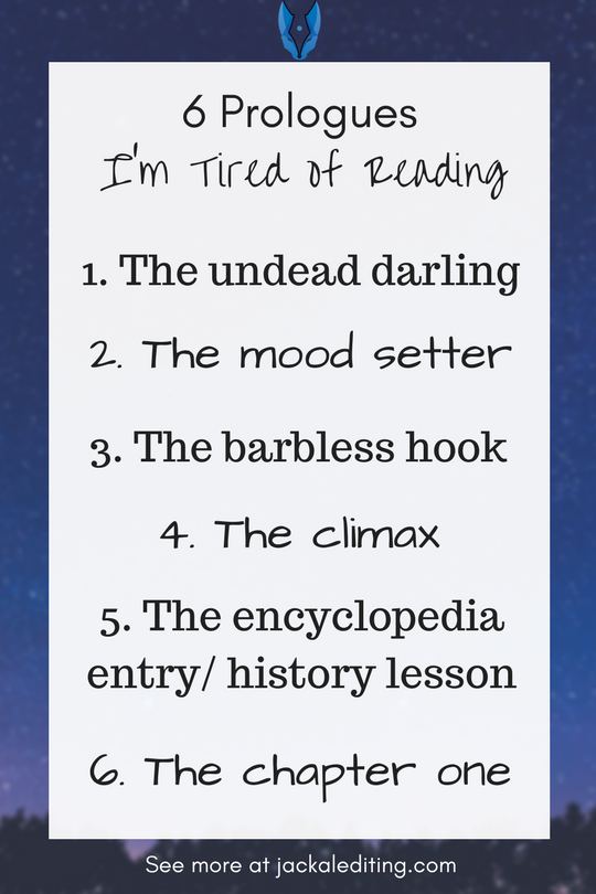 6 Prologues I'm Tired of Reading | Tips for writers from a freelance book editor on prologues, and why you should avoid them. Head over to jackalediting.com for the full article, and more great writing tips from a freelance book editor!
