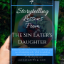 4 Storytelling Lessons from THE SIN EATER'S DAUGHTER