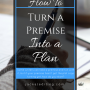 How to Turn a Story Premise into a Plan