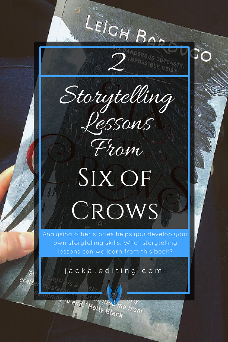 Books make the best writing teachers. So what lessons can we learn from Six of Crows?