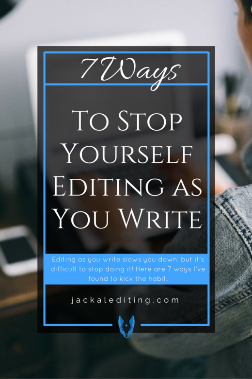 7 Ways to Stop Yourself Editing as you Write | Editing as you write does more harm than good. Here are 7 ways to stop yourself from doing it.