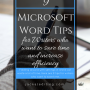 9 Microsoft Word Tips for Writers to Save Time and Increase Efficiency