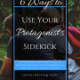 6 Ways to Use Your Protagonist's Sidekick