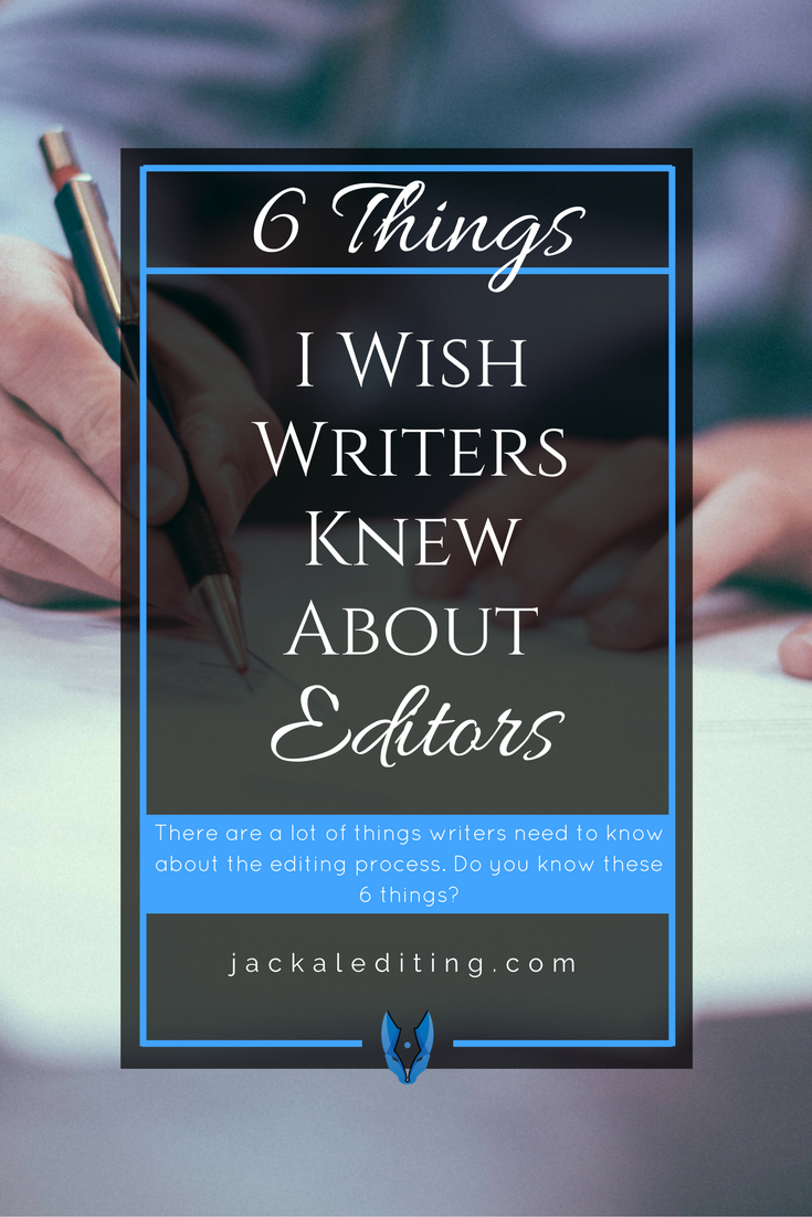 6 Things I Wish Writers Knew About Editing and the Editing Process | Are you looking for a freelance editor to edit your novel? Make sure you know these 6 things.