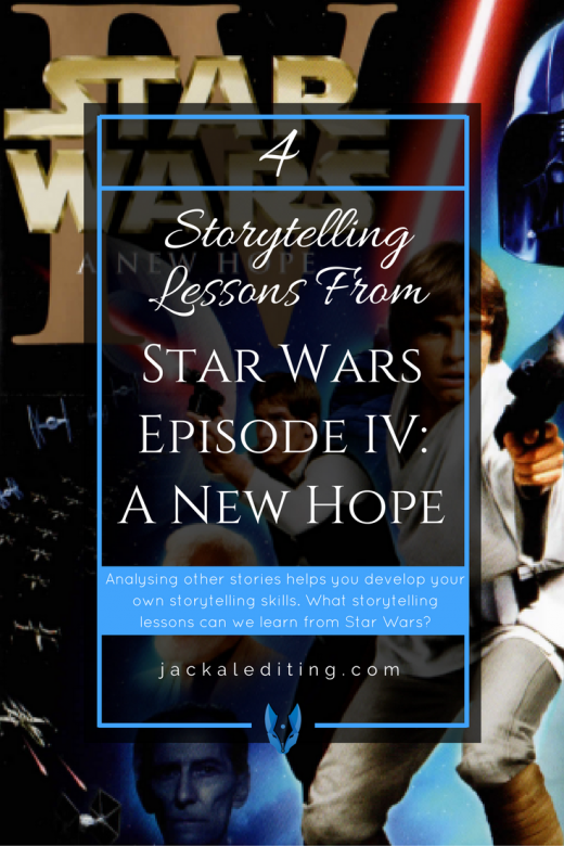 4 Storytelling Lessons from STAR WARS EPISODE IV: A NEW HOPE | Analysing other stories can help you develop your own storytelling skills. What storytelling lessons can we learn from STAR WARS EPISODE IV: A NEW HOPE?
