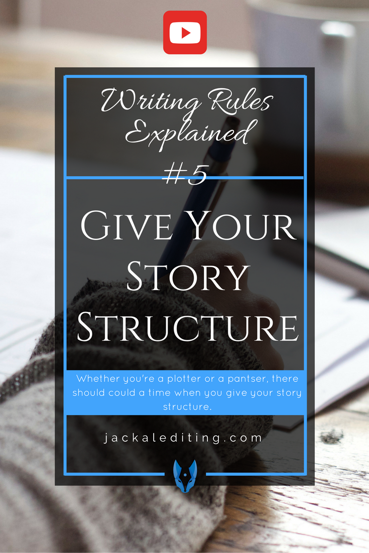 Writing Rules Explained: Give Your Story Structure | Tips for writers from a freelance editor about why you should give your story structure.