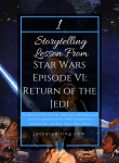 1 Storytelling Lesson from Star Wars Episode VI: Return of the Jedi
