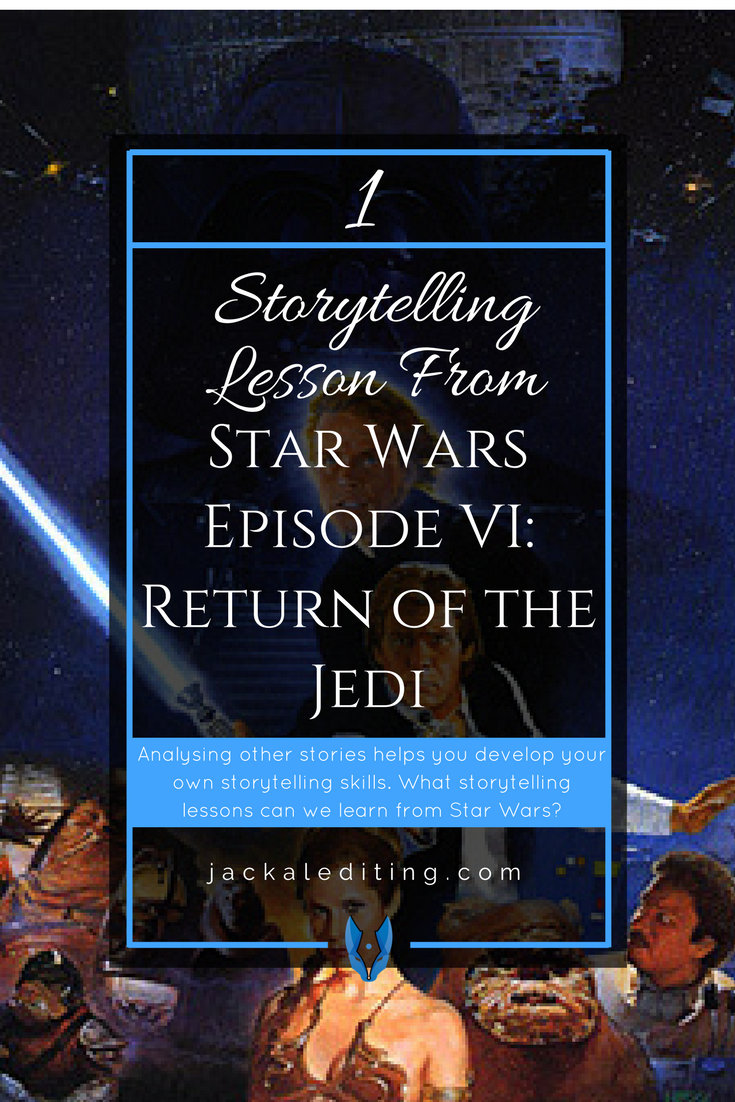 Movies can teach us a lot about storytelling. What storytelling lessons does Star Wars Episode VI: Return of the Jedi have to offer?
