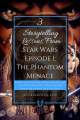 3 Storytelling Lessons from STAR WARS EPISODE I: THE PHANTOM MENACE | Analysing other stories can help you develop your own storytelling skills. What storytelling lessons can we learn from STAR WARS EPISODE I: THE PHANTOM MENACE?
