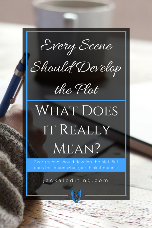 Every Scene Should Develop the Plot (What Does it Really Mean?) | As a writer, you might have hear that every scene should develop the plot. Here's what that really means. A must read for writers who want to streamline their stories and keep their reader engaged.