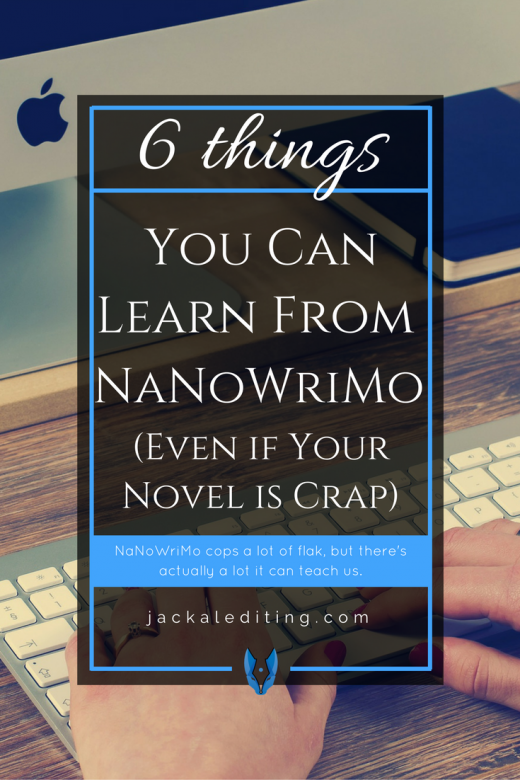 6 Things You Can Learn From NaNoWriMo (Even If Your Novel Is Crap) | National Novel Writing Month can be a valuable improvement tool for writers. Even if you don't write a masterpiece, NaNoWriMo can teach writers these 6 things. A must read for writers who aren't sure if they want to participate in NaNoWriMo. Have a go!