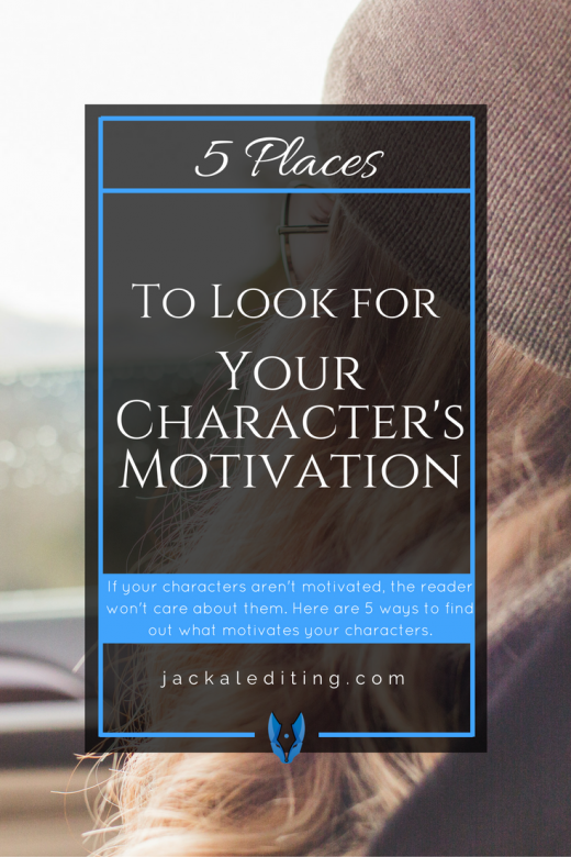 5 Places to Look for Your Character's Motivation | 5 tips for writers on developing characters with strong motivations. A must read for writers who have trouble finding their characters' motivations.
