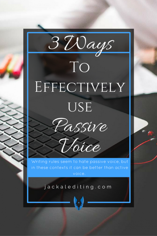 3 Ways to Effectively Use Passive Voice | Tips for writers from a freelance book editor about using passive voice effectively. Do you know how to use passive voice effectively?