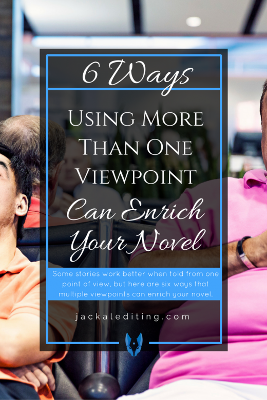 6 Ways Using More Than One Viewpoint can Enrich Your Novel | Tips for writers from a freelance book editor about using more than one point of view in your novel. A must read for writers who want to explore writing from multiple points of view in their stories.
