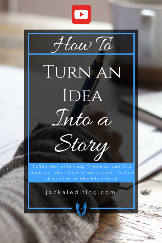 How to Turn an Idea into a Story | Have you got an idea for a novel, but don't know how to start? This video will show you how.