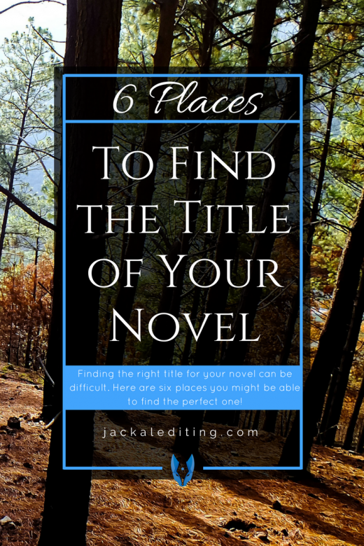 6 Places to Find the Title of Your Novel | Tips for finding the perfect title for your novel. Have you looked in these 6 places?