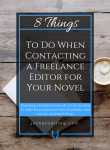 8 Things to do When Contacting a Freelance Editor for Your Novel