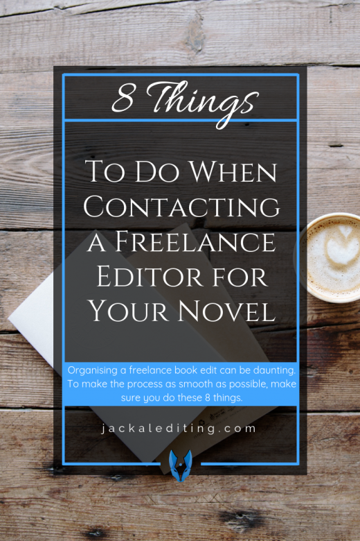 8 Things to Do When Contacting a Freelance Editor for Your Novel | Are you ready to contact a freelance editor for your novel? Don't forget to do these 8 things.