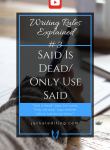 Writing Rules Explained: Said is Dead / Only Use Said